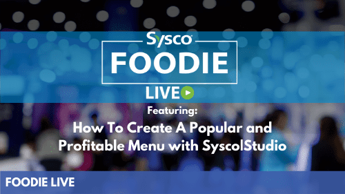 How to Create A Popular and Profitable Menu With Sysco Studio
